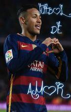 Fútbol de Amor ♥(Neymar & tu) [EDITANDO] by Andrea_Betania1011