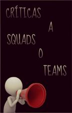 Criticas A Squads O Teams by Traslamascara