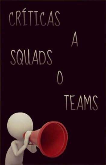 Criticas A Squads O Teams