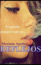 REFLEJOS by MarianaAguilar95