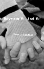 Between He And He by Beanie1024