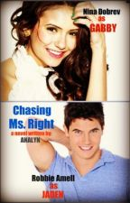 Chasing Ms. Right  by MsWrite24