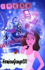 Ideas locas y originales  by HermioneGranger200