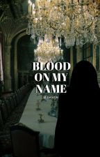 Hogwarts x Reader || Blood On My Name by venusiian