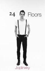 24 Floors  by BaeBaelovesmehh