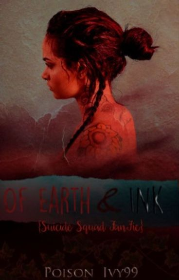 Of Earth & Ink { Suicide Squad }