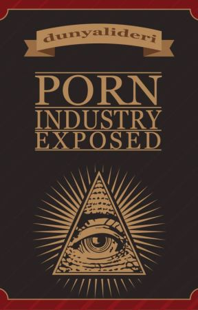 Porn Industry Exposed by dunyalideri95