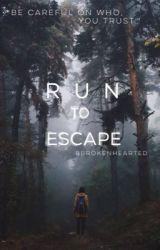 Run To Escape by bbrokenhearted