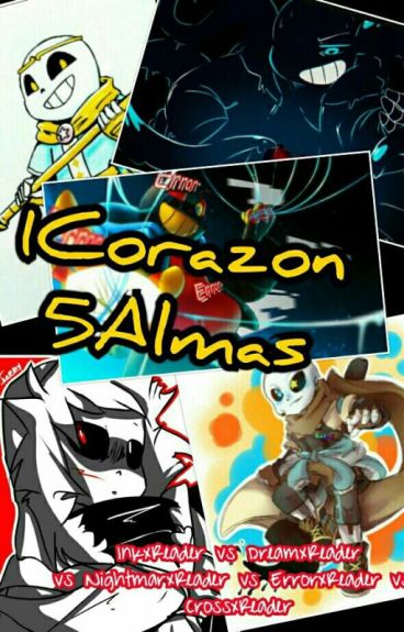 1Corazon5Almas(Inkxreader,crossxreader,nightmearxreader,dreamxreader,errorxreade