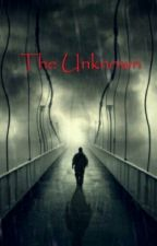 The Unknown by LoveinTheSecrets5683