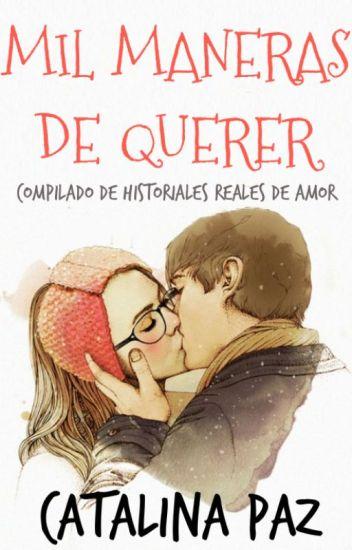 MIL MANERAS DE QUERER / Historias reales de amor