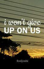 I WON'T GIVE UP ON US 🌠 [JI.KOOK] by fooljoshi