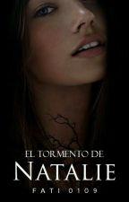 El Tormento de Natalie by fati0109