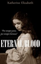 Eternal Blood (Eternal Soul #2) by Kate_ElizabethM
