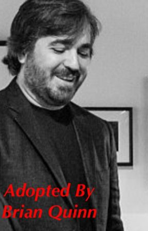 Adopted By Brian Quinn by ImpracticallyWriting