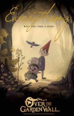 Everything over the garden wall over the gravity falls - Over the garden wall song lyrics ...