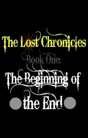 The Lost Chronicles Book One: The Beginning of the End