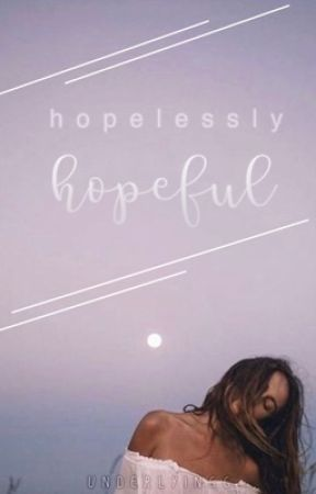 Hopelessly Hopeful by underlyingg