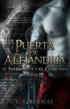 El Intérprete y el Guardián - Parte III © [Próximamente] by LJBernalS