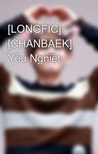 [LONGFIC] [CHANBAEK] Yêu Nghiệt by Baekieloveyeollie