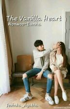 The Vanilla Heart [FIRST] ; Wonwoo-Eunha by Jovinka_Agatha