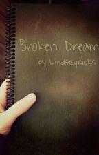 Broken Dreams  by lindseykicks