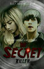 The Secret Killer #Wattys2016 #WattysPH by BaerSeulgi