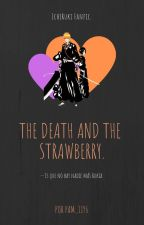 The Death and the Strawberry [IchiRuki Fanfic]. by Pam_1196