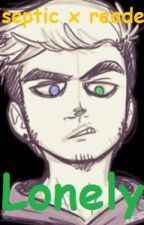 lonely (Antisepticeye x Reader) by love_catlings