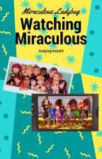 Watching Miraculous Ladybug by AndyAgreste69