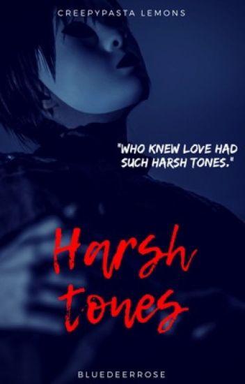 HARSH TONES  Creepypasta lemons