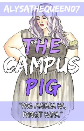 The Campus Pig by AlysaTheQueen07