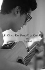 SEGUNDA TEMPORADA EL CHICO DEL PERRO Y LA GUITARRA by SoyNavi
