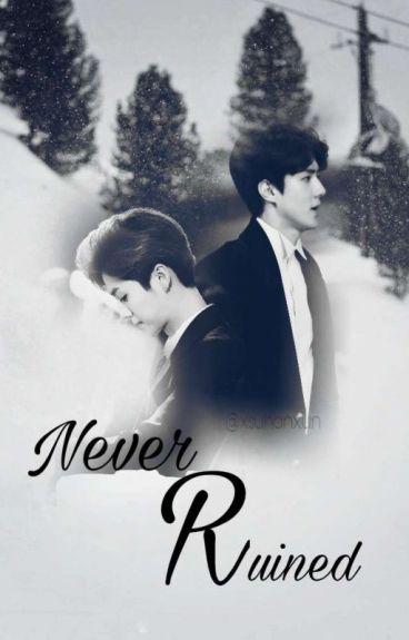Never Ruined [Whatsoever......]