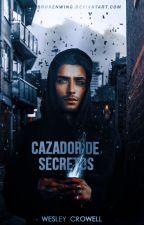 Cazador de Secretos © by WesleyCrowell