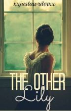 The Other Lily (Harry Potter Fan Fiction) by larkspur-