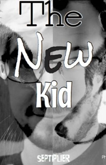 The New Kid-A Septiplier Fanfiction