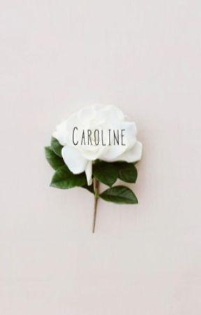 Caroline by niyaashlynn