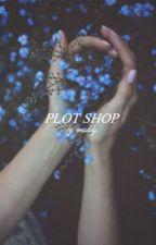 Plot Shop by askhole-