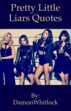 Pretty Little Liars Quotes  by DamonWhitlock