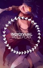 Individual Roleplay! [Closed!!!] by Kohaku-Reads