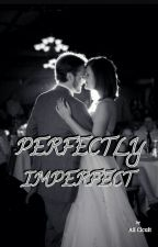 PERFECTLY IMPERFECT by AiiCicuit
