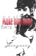 Make him mine [Chasing the devious guy!] by FigsAraza