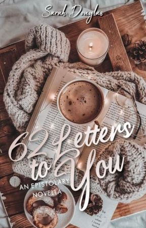 62 Letters to You by UnsinkableShips