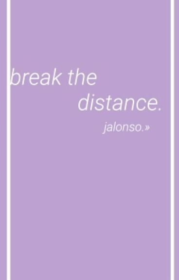 Break the distance. JV. ❁