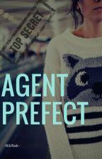 Agent Prefect ( Book 1) by -NikNak-