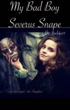 My Bad Boy Severus Snape  by Jack-tpk09