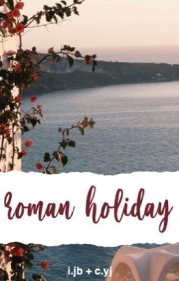 roman holiday | i.jb + c.yj