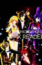 FNAF!Highschool X Reader  by kiikoliinx