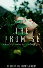 The Promise [COMPLETE] by Agnessandrn